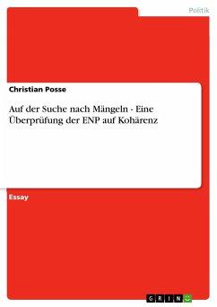 Auf der Suche nach Mängeln - Eine Überprüfung der ENP auf Kohärenz - Posse, Christian
