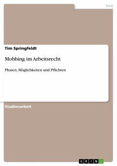 Mobbing im Arbeitsrecht - Springfeldt, Tim