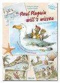 Paul Pinguin will's wissen