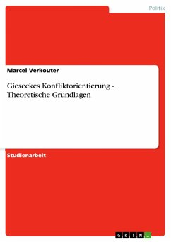 Gieseckes Konfliktorientierung - Theoretische Grundlagen - Verkouter, Marcel