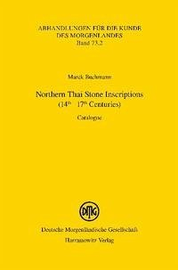 Northern Thai Stone Inscriptions (14th - 17th Centuries)