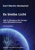 Es bleibe Licht. 100 % Ölkostrom für Europa ohne Klimaabkommen