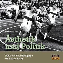 Ästhetik und Politik. Deutsche Sportfotografie ...