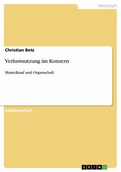 Verlustnutzung im Konzern - Betz, Christian