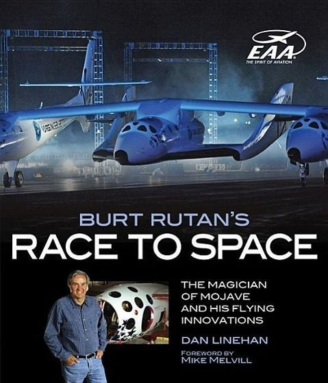 burt rutan 39 s race to space the magician of mojave and his flying innovations von dan linehan. Black Bedroom Furniture Sets. Home Design Ideas