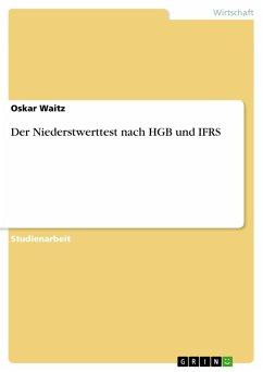 Der Niederstwerttest nach HGB und IFRS - Waitz, Oskar