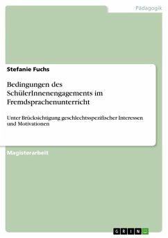Bedingungen des SchülerInnenengagements im Fremdsprachenunterricht - Fuchs, Stefanie