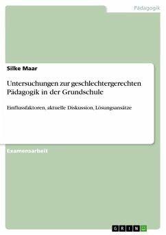 Untersuchungen zur geschlechtergerechten Pädagogik in der Grundschule - Maar, Silke