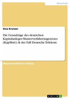 Die Grundzüge des deutschen Kapitalanleger-Musterverfahrensgesetzes (KapMuG) & der Fall Deutsche Telekom - Krenzer, Sina