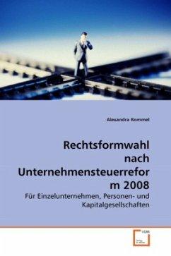 Rechtsformwahl nach Unternehmensteuerreform 2008
