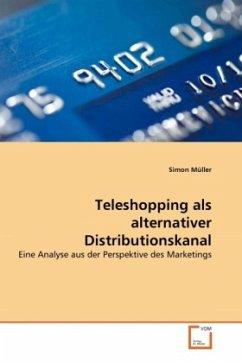 Teleshopping als alternativer Distributionskanal - Müller, Simon