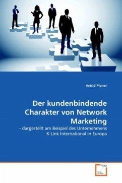 Der kundenbindende Charakter von Network Marketing