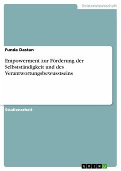 Empowerment zur Förderung der Selbstständigkeit und des Verantwortungsbewusstseins - Dastan, Funda