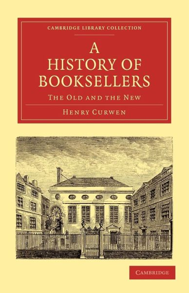 A History of Booksellers - Curwen, Henry