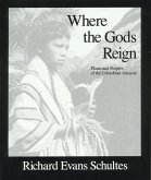 Where the Gods Reign: Plants and Peoples of the Colombian Amazon