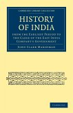 History of India from the Earliest Period to the Close of the East India Company's Government