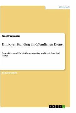 Employer Branding im öffentlichen Dienst - Brautmeier, Jens