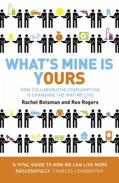 What's Mine is Yours - Botsman, Rachel; Rogers, Roo