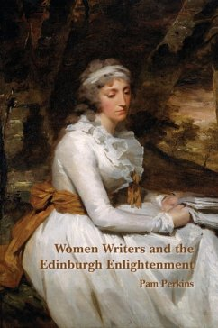 Women Writers and the Edinburgh Enlightenment - Perkins, Pam