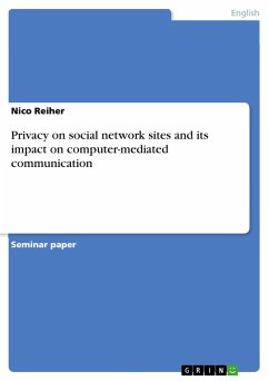 Privacy on social network sites and its impact on computer-mediated communication - Reiher, Nico Metzschke, Sissy