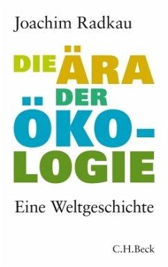 Die Ära der Ökologie - Radkau, Joachim