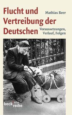 Flucht und Vertreibung der Deutschen - Beer, Mathias