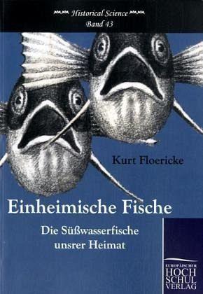 Einheimische fische von kurt floericke fachbuch for Einheimische fische gartenteich