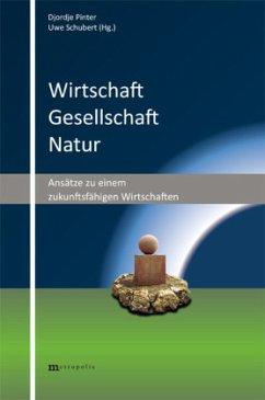 Wirtschaft - Gesellschaft - Natur