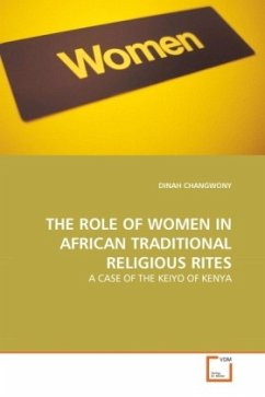 THE ROLE OF WOMEN IN AFRICAN TRADITIONAL RELIGIOUS RITES - CHANGWONY, DINAH