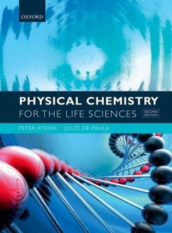 Physical Chemistry for the Life Sciences - Atkins, Peter (Fellow of Lincoln College, University of Oxford); De Paula, Julio (Professor of Chemistry and Dean of College of Arts