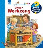 Unser Werkzeug / Wieso? Weshalb? Warum? Junior Bd.40