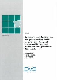 Europäische Regeln für die Festigkeitsauslegung, Konstruktion und Ausführbarkeit von Schweißverbindungen für den Stahltragwerksbau - Kaßner, Manfred