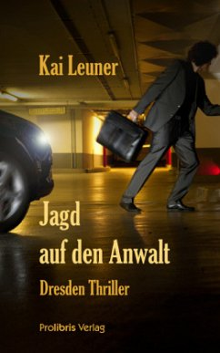 Jagd auf den Anwalt - Leuner, Kai