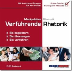 Manipulative Rhetorik / Verführende Rhetorik, 2 Audio-CDs - Gössler, Stefan
