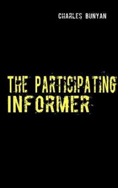 The Participating Informer - Bunyan, Charles