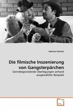Die filmische Inszenierung von Gangsterpärchen
