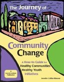 The Journey of Community Change: A How-To Guide for Healthy Communities - Healthy Youth Initiatives