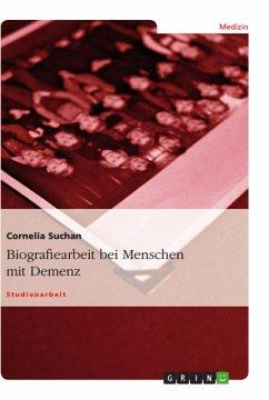 Biografiearbeit bei Menschen mit Demenz - Suchan, Cornelia