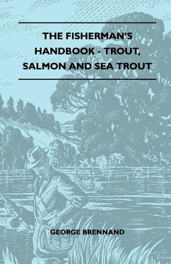The Fisherman's Handbook - Trout, Salmon And Sea Trout