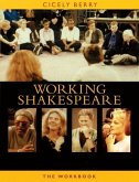 The Working Shakespeare Collection: A Workbook for Teachers: A Workbook for Teachers