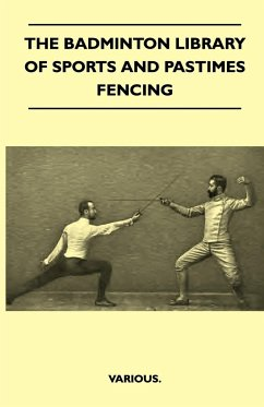 The Badminton Library of Sports and Pastimes - Fencing