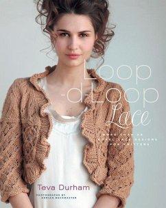 Loop-d-Loop Lace: More than 30 Novel Lace Desig...