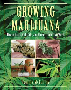 Growing Marijuana: How to Plant, Cultivate, and Harvest Your Own Weed - McCarthy, Tommy