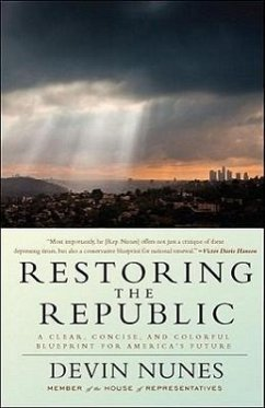 Restoring the Republic: A Clear, Concise, and Colorful Blueprint for America's Future - Nunes, Devin