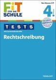 Fit für die Schule: Tests mit Lernzielkontrolle. Rechtschreibung 4. Klasse
