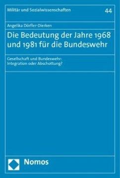 Die Bedeutung der Jahre 1968 und 1981 für die Bundeswehr - Dörfler-Dierken, Angelika