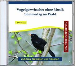 Vogelgezwitscher Ohne Musik-Sommertag Im Wald - Verlag Thomas Rettenmaier