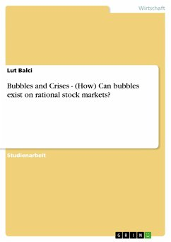Bubbles and Crises - (How) Can bubbles exist on rational stock markets? - Balci, Lut