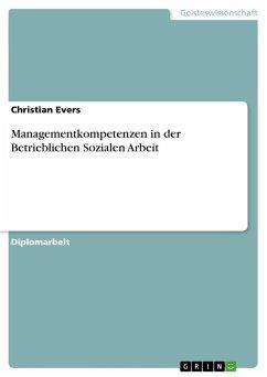 Managementkompetenzen in der Betrieblichen Sozialen Arbeit - Evers, Christian