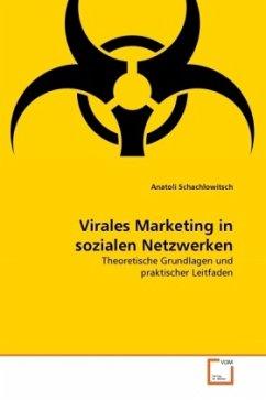 Virales Marketing in sozialen Netzwerken - Schachlowitsch, Anatoli